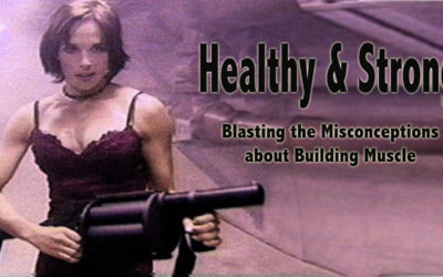 Healthy and Strong: Blasting the Misconceptions about Building Muscle